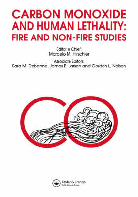 Carbon Monoxide and Human Lethality: Fire and Non-fire Studies (Hardback)