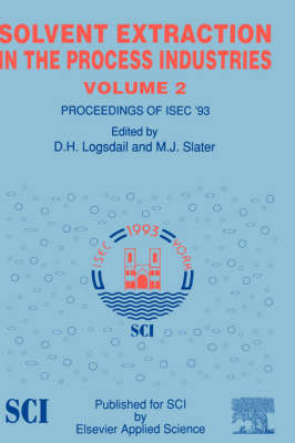 Solvent Extraction in the Process Industries: ISEC 93 (Hardback)