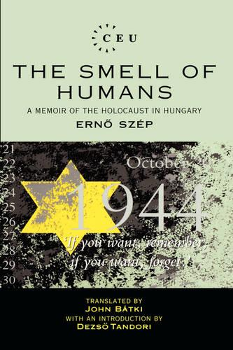 The Smell of Humans: Memoir of the Holocaust in Hungary (Hardback)