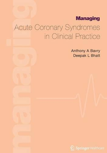 Managing Acute Coronary Syndromes in Clinical Practice (Paperback)