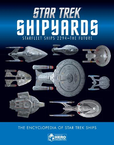 Star Trek Shipyards: Starfleet Ships 2294 to the Future (Hardback)