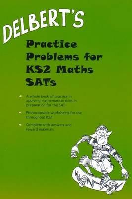 Delbert's Practice Problems for KS2 Maths SATs - Delbert Maths Worksheets (Spiral bound)