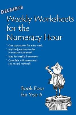 Delbert's Weekly Worksheets for the Numeracy Hour: Book 4 for Year 6 - Delbert Maths Worksheets (Spiral bound)