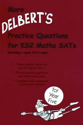More Delbert's Practice Questions for KS2 Maths SATs: Year 5 - Delbert Maths Worksheets (Spiral bound)