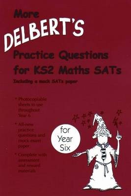 More Delbert's Practice Questions and Papers for Maths SATs: Year 6 (Spiral bound)