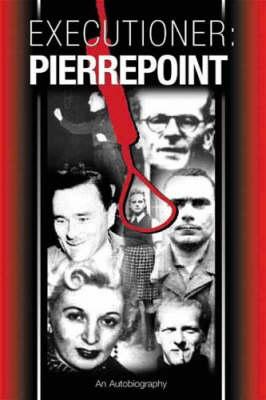 Executioner: Pierrepoint (Hardback)