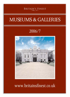 Britain's Finest Museums and Galleries - Britain's Finest (Paperback)