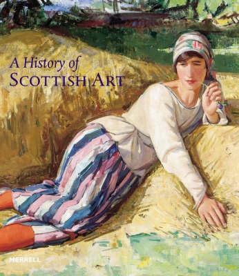 A History of Scottish Art (Hardback)