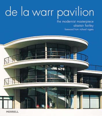 De La Warr Pavilion: The Modernist Masterpiece (Hardback)