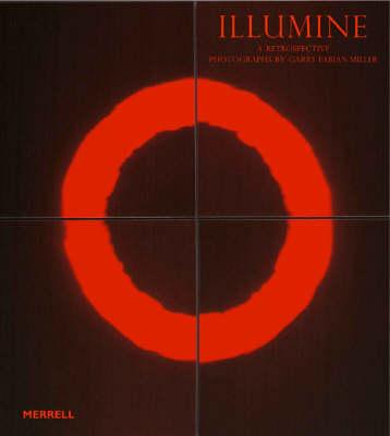 Illumine: Photographs by Garry Fabian Miller - A Retrospective (Hardback)