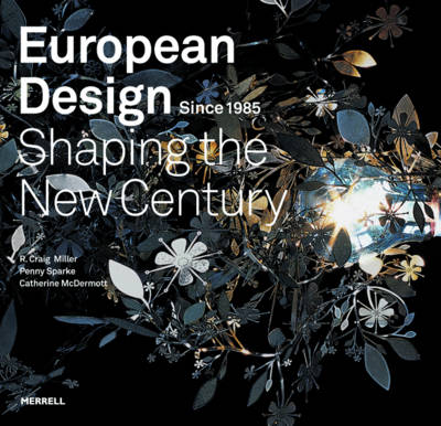European Design Since 1985: Shaping the New Century (Hardback)
