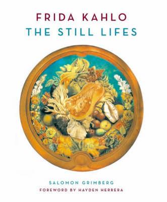 Frida Kahlo: The Still Lifes (Hardback)