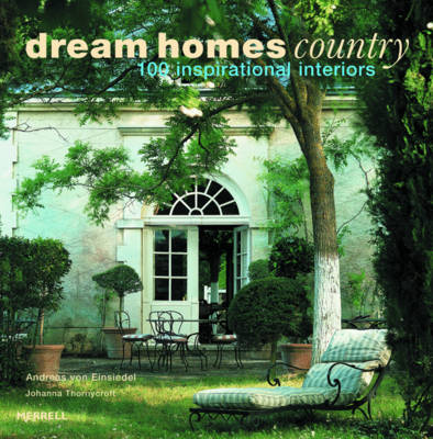 Dream Homes Country: 100 Inspirational Interiors (Hardback)