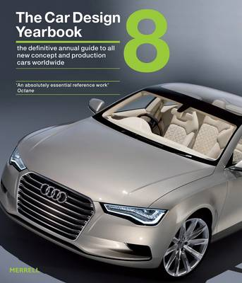The Car Design Yearbook 8: The Definitive Annual Guide to All New Concept and Production Cars Worldwide (Hardback)