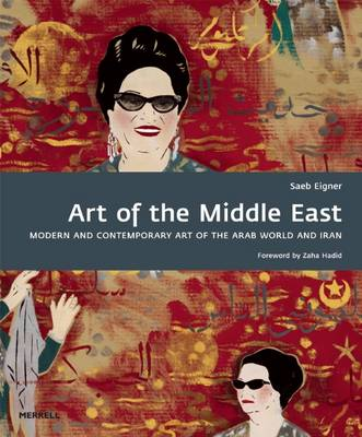 Art of the Middle East: Modern and Contemporary Art of the Arab World and Iran (Hardback)