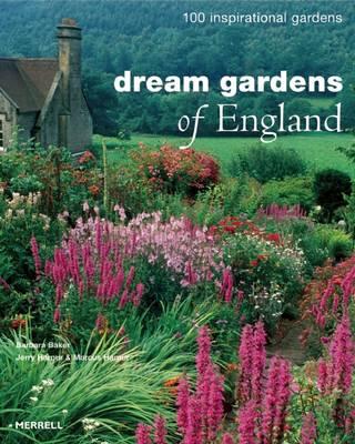 Dream Gardens of England: 100 Inspirational Gardens (Hardback)
