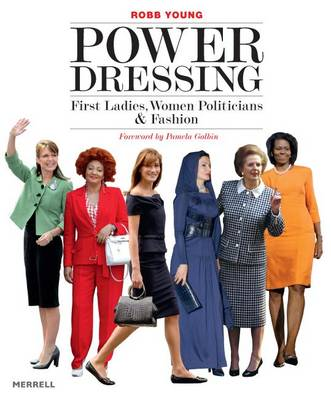 Power Dressing: First Ladies, Women Politicians and Fashion (Paperback)