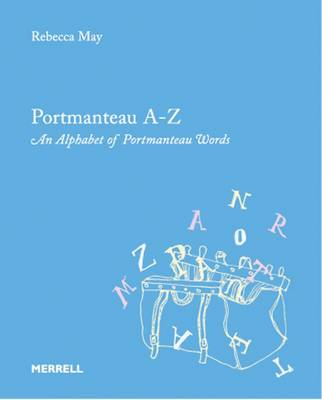 Portmanteau: An Alphabet of Portmanteau Words (Hardback)