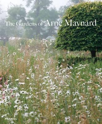 Gardens of Arne Maynard (Hardback)