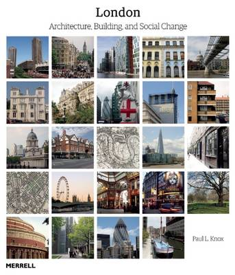 London: Architecture, Building and Social Change (Hardback)