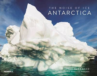 The Noise of Ice: Antarctica (Hardback)