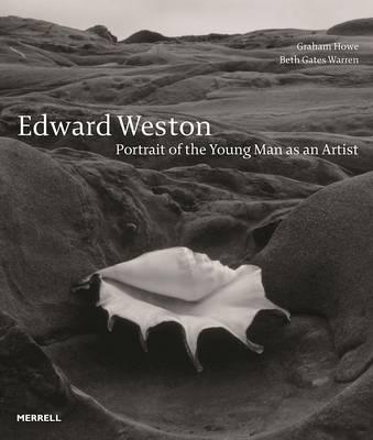 Edward Weston: Portrait of the Young Man as an Artist (Hardback)