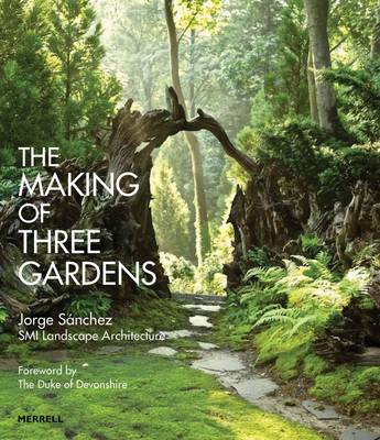 Making of Three Gardens (Hardback)