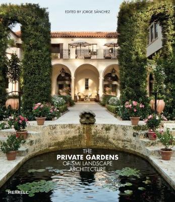The Private Gardens of SMI Landscape Architecture (Hardback)