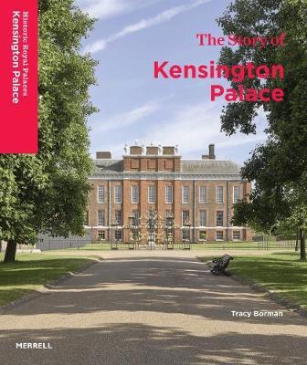 The Story of Kensington Palace (Hardback)