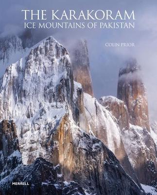 The Karakoram: Ice Mountains of Pakistan (Hardback)