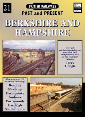 Berkshire and Hampshire - British Railways Past & Present S. No. 21 (Paperback)
