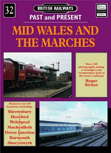 Mid Wales and the Marches - British Railways Past & Present No. 32 (Paperback)