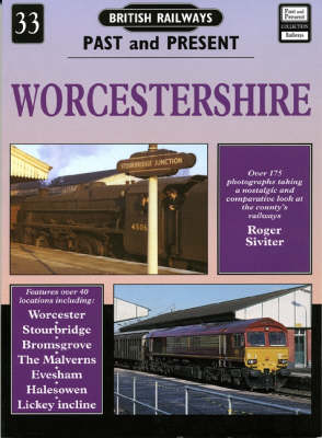 Worcestershire - British Railways Past & Present S. No. 33 (Paperback)