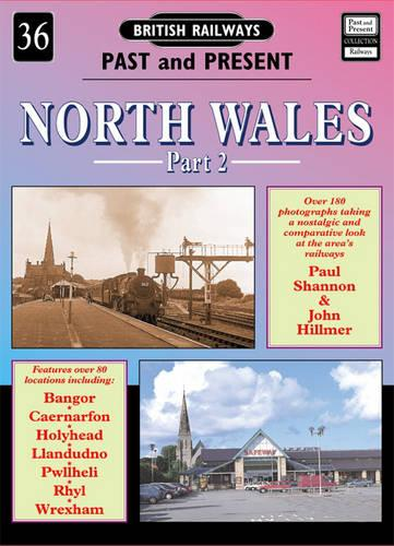 North Wales - British Railways Past & Present No. 36, Pt. 2 (Paperback)
