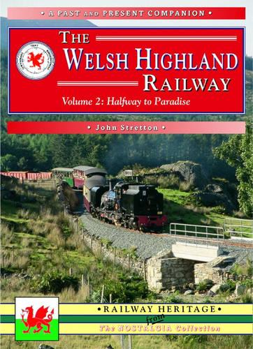 The Welsh Highland Railway - Past & Present Companion (Paperback)