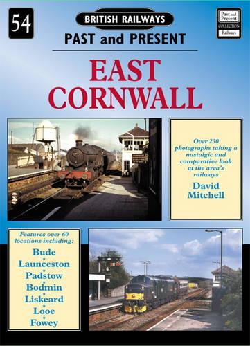 East Cornwall - British Railways Past & Present S. No. 54 (Paperback)