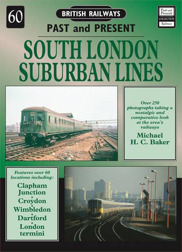 South London Suburban Railways - British Railways Past & Present No. 60 (Paperback)