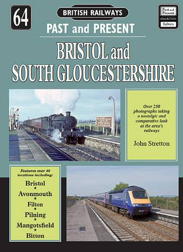 Bristol & South Gloucestershire - British Railways Past & Present 64 (Paperback)