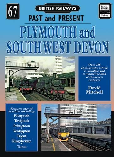 Plymouth and South West Devon - British Railways Past & Present S. 67 (Paperback)