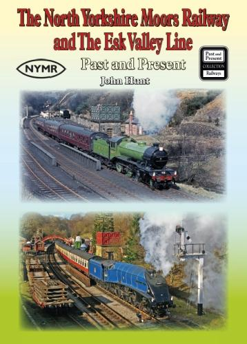 The North Yorkshire Moors Railway and the Esk Valley Line Past & Present (Paperback)