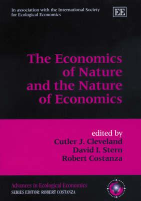The Economics of Nature and the Nature of Economics - Advances in Ecological Economics Series (Hardback)