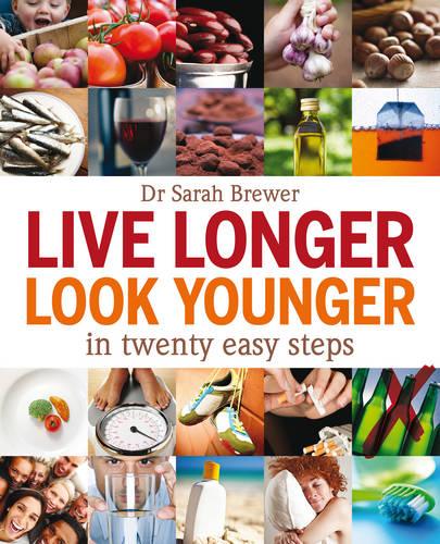 Live Longer Look Younger: In Twenty Easy Steps (Paperback)