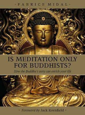 Is Meditation Only for Buddhists?: How the Buddha's Story Can Enrich Your Life (Paperback)