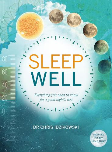Sleep Well: Everything you need to know for a good night's rest (Paperback)