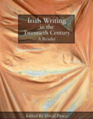 Irish Writing in the Twentieth Century: A Reader (Paperback)