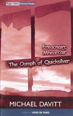 Oomph of Quicksilver/Freacnairc Mhearcair Rogha D?nta: Selected Poems 1970-1998 (Hardback)