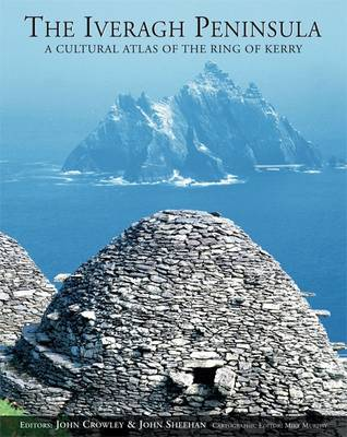 The Iveragh Peninsula: A Cultural Atlas of the Ring of Kerry (Hardback)