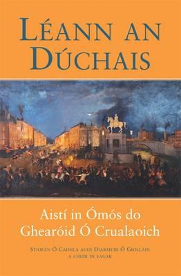 Leann an Duchais: Aisti in Omos Do Ghearoid O Crualaoich (Hardback)