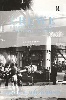 Crewe: Railway Town, Company and People 1840-1914 (Hardback)