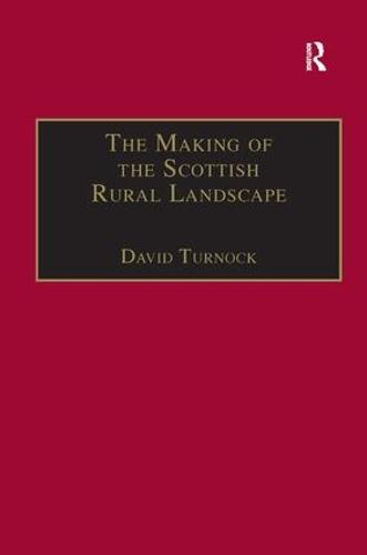The Making of the Scottish Rural Landscape (Hardback)